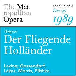 Wagner: Der Fliegende Holländer (December 30, 1989) by Metropolitan Opera