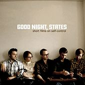 Short Films On Self-Control by Good Night, States