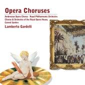 Opera Choruses by Lamberto Gardelli
