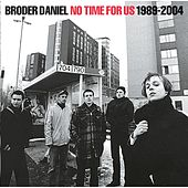 No Time For Us 1989-2004 by Broder Daniel