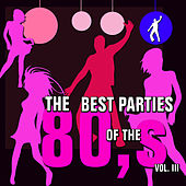 The Best Parties of the 80s, Vol. 3 by Javier Martinez Maya