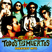 Greatest Hits by Todos Tus Muertos