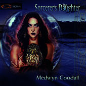 The Sorcerer's Daughter de Medwyn Goodall