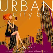 Urban City Bar, Vol. 1 (Selected Deephouse Vibrations) by Various Artists