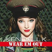 Wear Em Out by Kendall K