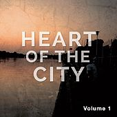 Heart of the City, Vol. 1 (Chill House & Electronic Heart Beats) von Various Artists
