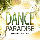 Dance Paradise Compilation 2015 (100 Songs Now House Elctro EDM Minimal Progressive Extended Tracks for DJs and Live Set) by Various Artists