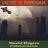 Celtic and Baroque by David Rogers