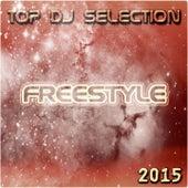 Top DJ Selection Freestyle 2015 de Various Artists