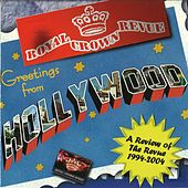 Greetings from Hollywood (A review of the Revue 1994-2004) de Royal Crown Revue