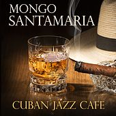 Cuban Jazz Cafe de Mongo Santamaria