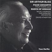 Sir Arthur Bliss: Piano Concerto & March of Homage by Various Artists
