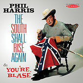 The South Shall Rise Again/You're Blasé by Phil Harris