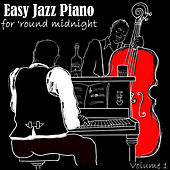 Easy Jazz Piano For 'Round Midnight, Vol. 1 by Various Artists