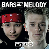 Stay Strong by Bars and Melody
