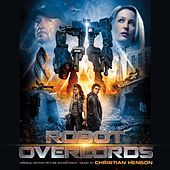 Robot Overlords (Original Motion Picture Soundtrack) by Christian Henson