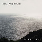 The South Shore von Michael Vincent Waller