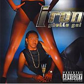 Ghetto gal by Iron