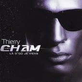 Là d'où je viens de Thierry Cham