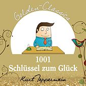 1001 Schlüssel zum Glück - Golden Classics by Kurt Tepperwein
