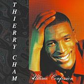 Ultime confession de Thierry Cham