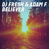 Believer (Radio Edit) von DJ Fresh