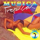 Música Tropical de Colombia, Vol. 7 de Various Artists