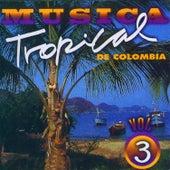 Música Tropical de Colombia, Vol. 3 de Various Artists