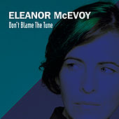 Don't Blame the Tune de Eleanor McEvoy