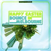 Happy Easter Bounce in Melbourne von Various Artists