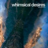 Whimsical Desires von Sensorica