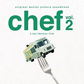 Chef, Vol. 2 (Jon Favreau's Original Motion Picture Soundtrack) de Various Artists