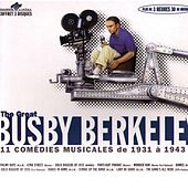 The Great Busby Berkeley (11 comédies musicales de 1931 à 1943) by Various Artists
