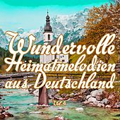 Wundervolle Heimatmelodien aus Deutschland, Vol. 4 by Various Artists
