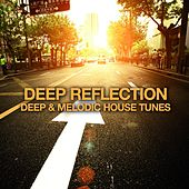 Deep Reflection (Deep and Melodic House Tunes) by Various Artists