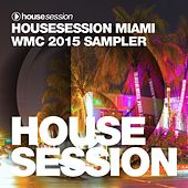 Housesession Miami WMC 2015 Sampler by Various Artists