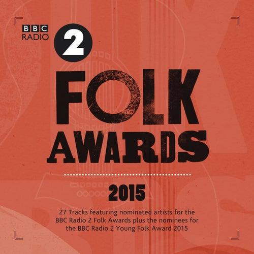 BBC Radio 2 Folk Awards 2015 by Various Artists