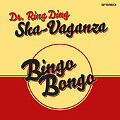 Ska Vaganza: Bingo Bongo by Dr. Ring Ding Ska Vaganza