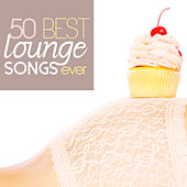 50 Best Lounge Songs Ever by Various Artists