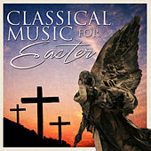 Classical Music For Easter von Various Artists