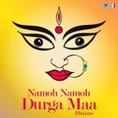Namoh Namoh Durga Maa by Various Artists