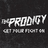 Get Your Fight On de The Prodigy