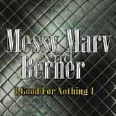 Good For Nothing by Messy Marv