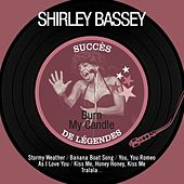 Burn My Candle by Shirley Bassey