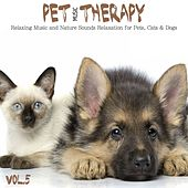 Pet Music Therapy, Vol. 5 (Relaxing Music and Nature Sounds Relaxation for Pets, Cats & Dogs) de Various Artists