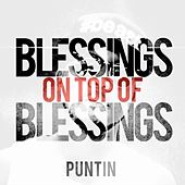 Blessings on top of Blessings by Puntin