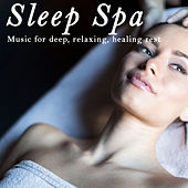 Sleep Spa: Music for Deep, Relaxing, Healing Rest by Various Artists