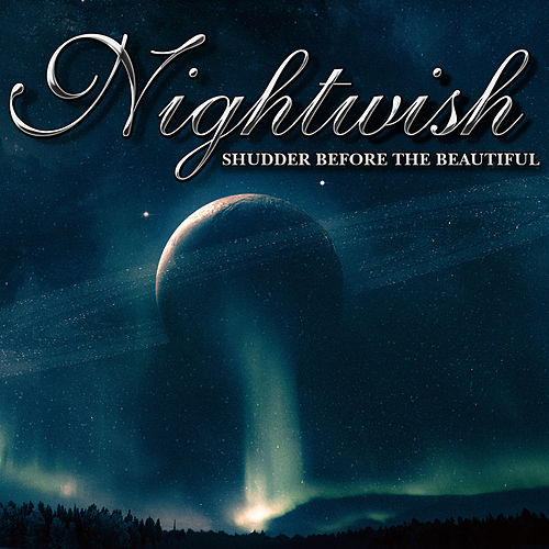Shudder Before the Beautiful - Single by Nightwish
