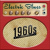 Electric Blues: 1960s by Various Artists