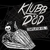 Klubb DÖD Compilation Vol. 1 by Various Artists